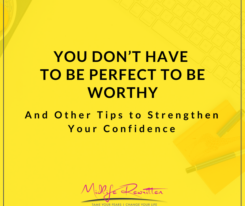 You Don't Have to Be Perfect to be Worthy